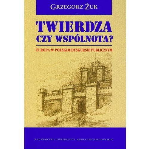 Twierdza czy Wspólnota? Europa w Polskim Dyskursie Publicznym, Żuk Grzegorz