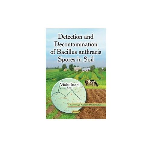 Detection and Decontamination of Bacillus Anthracis Spores in Soil