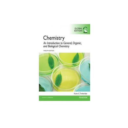Chemistry: An Introduction to General, Organic, and Biologic