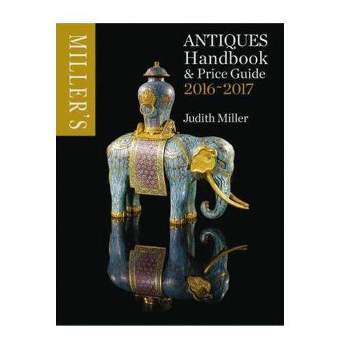 Miller's Antiques Handbook & Price Guide 2016-2017, Miller, Judith