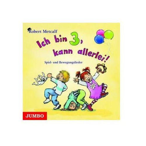 Ich bin drei, kann allerlei, 1 Audio-CD Metcalf, Robert (9783833726989)