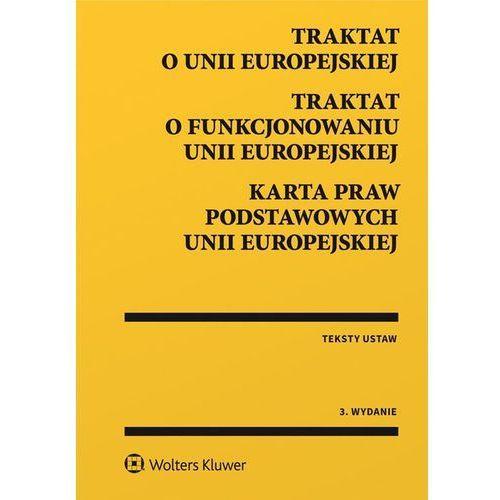 Traktat o Unii Europejskiej Traktat o funkcjonowaniu Unii Europejskiej Karta Praw Podstawowych Unii Europejskiej, Wolters Kluwer