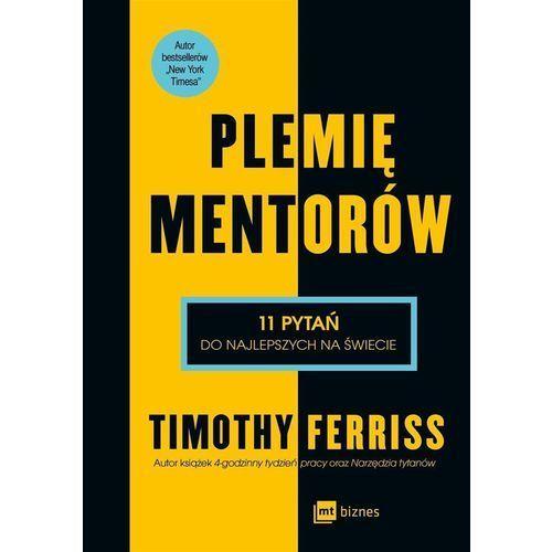Plemię Mentorów 11 Pytań Do Najlepszych Na Świecie - Timothy Ferriss (2018)