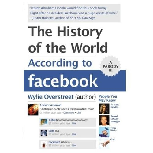 The History Of The World According To Facebook (9780062076182)