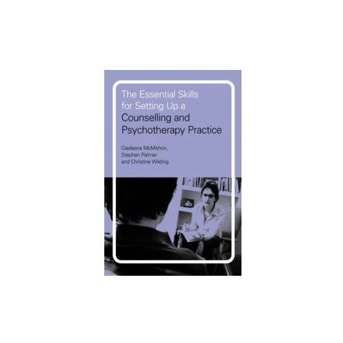 Essential Skills for Setting Up a Counselling and Psychotherapy Practice (9780415197762)