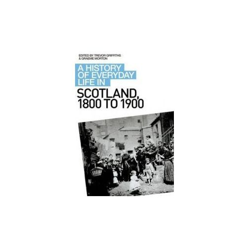 History of Everyday Life in Scotland, 1800 to 1900 (9780748621705)