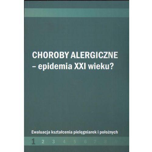 Choroby alergiczne - epidemia XXI wieku? (9788374052641)