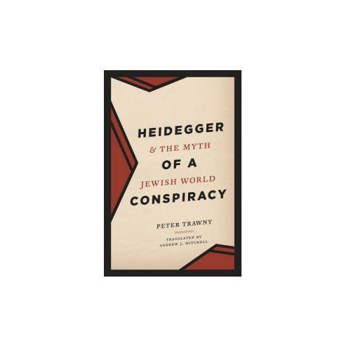 Heidegger And The Myth Of A Jewish World Conspiracy (9780226303734)
