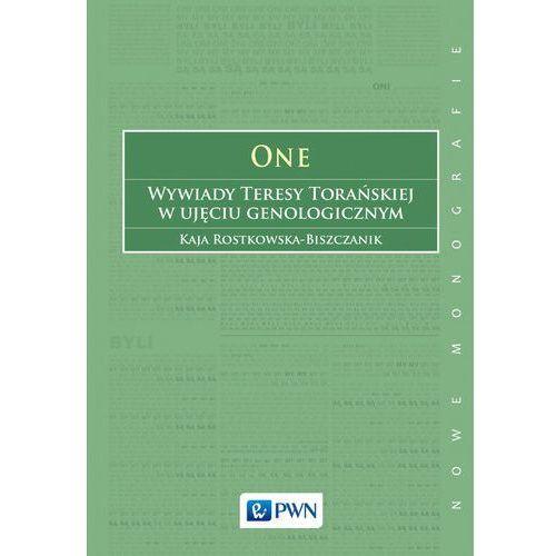 One Wywiady Teresy Torańskiej w ujęciu genologicznym - Kaja Rostkowska-Biszczanik (9788301203757)