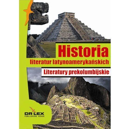 Historia literatur latynoamerykańskich Literatury prekolumbijskie (340 str.)