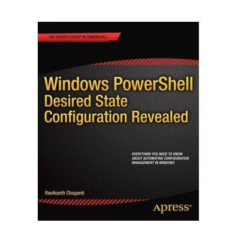 Windows PowerShell Desired State Configuration Revealed, Chaganti, Ravikanth