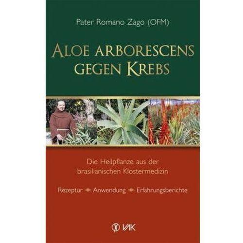 Aloe arborescens gegen Krebs (9783867310994)