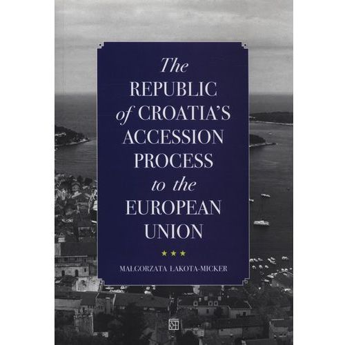 The Republic of Croatias Accession Process to the European Union (244 str.)
