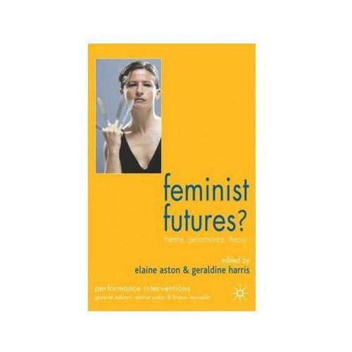 Feminist Futures, Harris G.