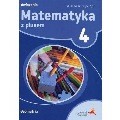 Matematyka z Plusem. Geometria. Ćwiczenia Wersja A (Do Wersji Wieloletniej). Klasa 4 Część 2/3. Szkoła Podstawowa (2015)