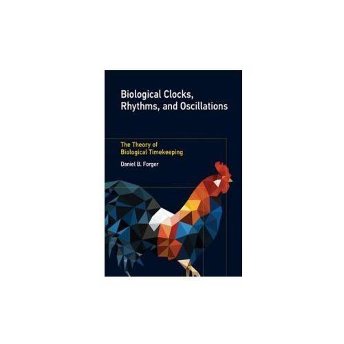 Biological Clocks, Rhythms, and Oscillations (9780262036771)