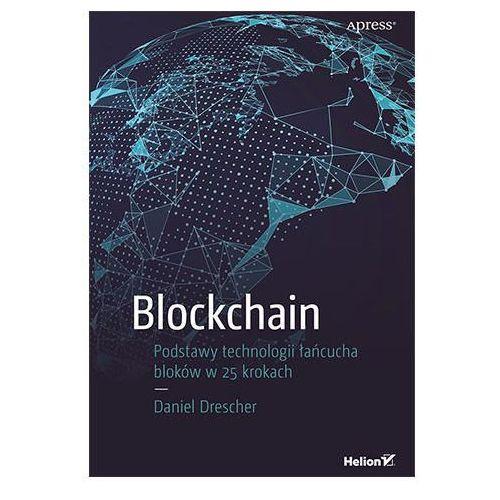 Blockchain. Podstawy technologii łańcucha bloków w 25 krokach - Daniel Drescher, oprawa broszurowa