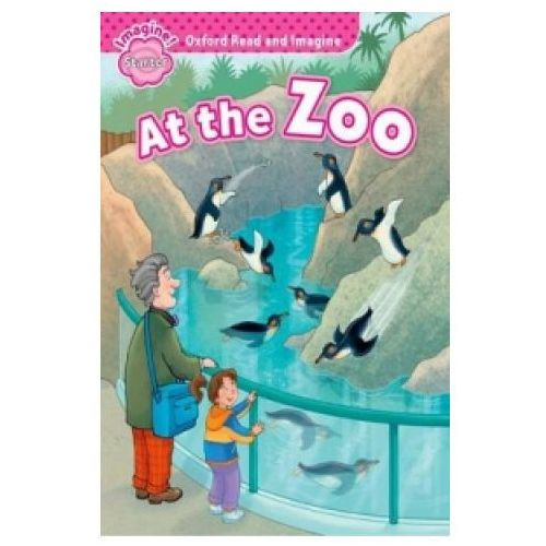 Oxford Read and Imagine: Starter:: At the Zoo (9780194722384)