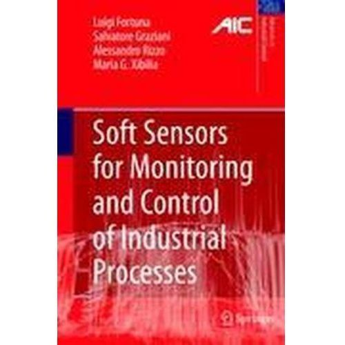 Soft Sensors for Monitoring and Control of Industrial Processes Fortunati, Luigi