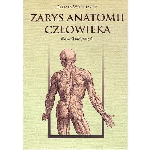 Zarys anatomii człowieka dla szkół medycznych, Renata Woźniacka