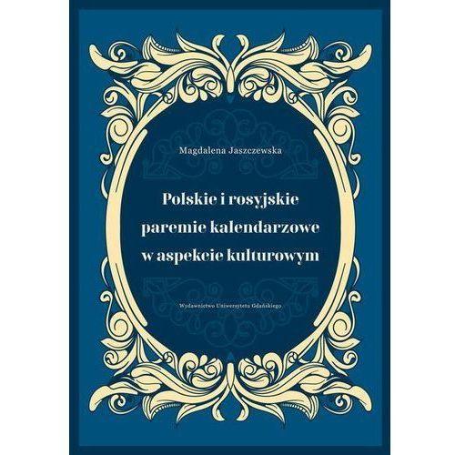 Polskie i rosyjskie paremie kalendarzowe w aspekcie kulturowym - Magdalena Jaszczewska (PDF)