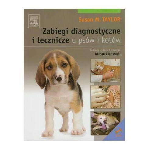 Zabiegi diagnostyczne i leczenicze u psów i kotów z płytą DVD Taylor Susan M.