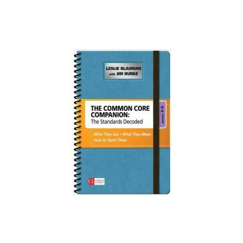 Common Core Companion: The Standards Decoded, Grades 3-5 (9781483349855)