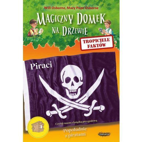 Tropiciele faktów Piraci - Osborne Will, Osborne Mary Pope (9788365087515)