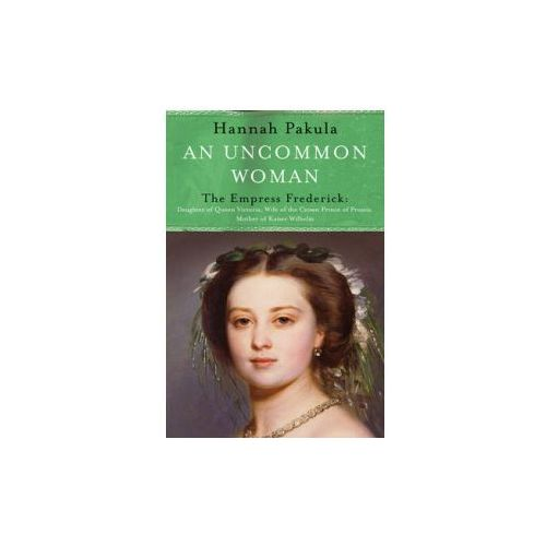 Uncommon Woman: The Life of Princess Vicky