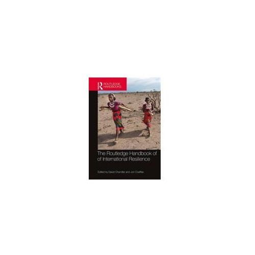 The Routledge Handbook Of International Resilience, Chandler, David