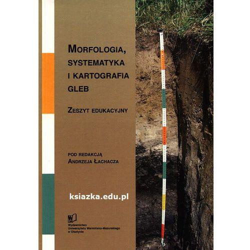 Morfologia, systematyka i kartografia gleb, wydanie drugie uzupełnione