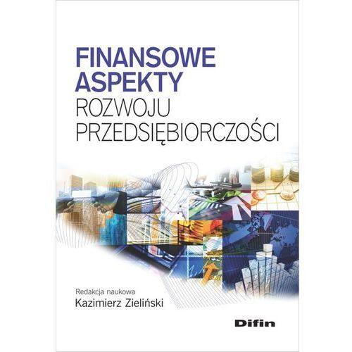 Finansowe aspekty rozwoju przedsiębiorczości - Dostawa 0 zł, oprawa miękka