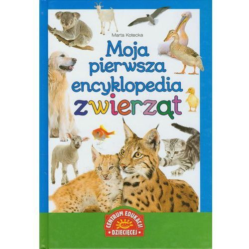 Moja pierwsza encyklopedia zwierząt, Marta Kotecka
