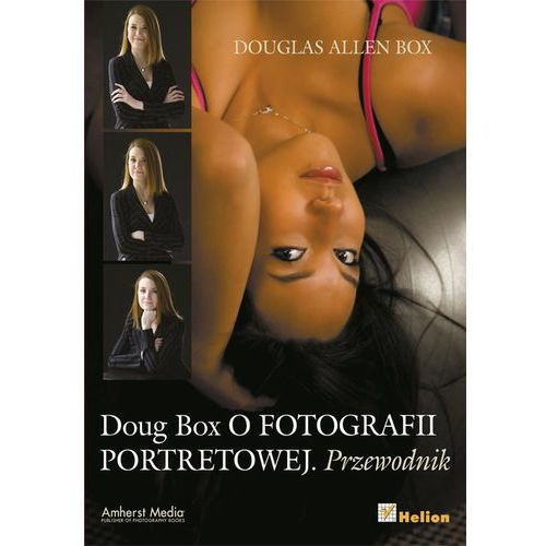 Doug Box. O fotografii portretowej. Przewodnik (2013)