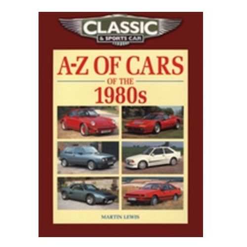 Classic and Sports Car Magazine A-Z of Cars of the 1980s (9781906133283)