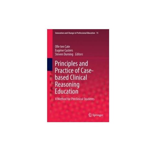 Principles and Practice of Case-based Clinical Reasoning Education (9783319648279)