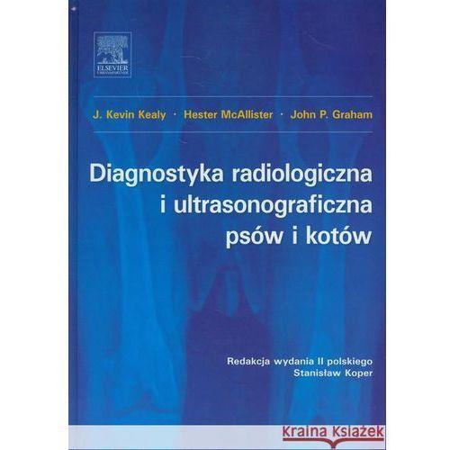 Diagnostyka radiologiczna i ultrasonograficzna psów i kotów, wyd. II