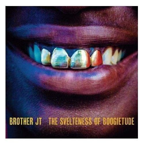 Brother jt - svelteness of boogietude, the marki Thrill jockey