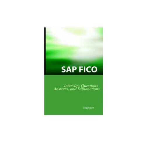 SAP Fico Interview Questions, Answers, and Explanations (9781933804101)