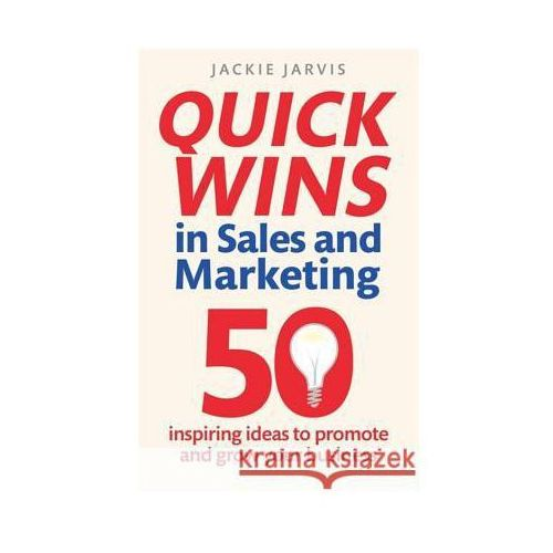 Quick Wins in Sales and Marketing (9781845286132)