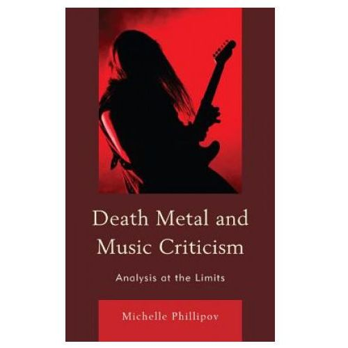 Death Metal and Music Criticism (9780739197608)