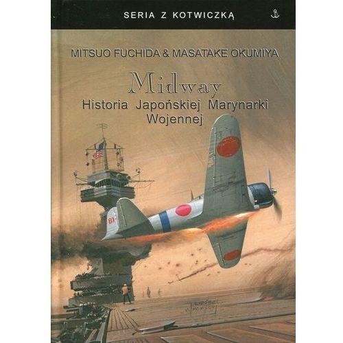 Midway Historia Japońskiej Marynarki Wojennej - Wysyłka od 3,99 - porównuj ceny z wysyłką