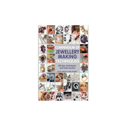 Compendium of Jewellery Making Techniques, Search Press Ltd