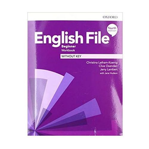 English File 4E Beginner WB without key OXFORD, Oxford University Press