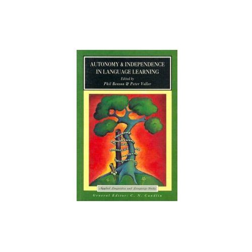 Autonomy and Independence in Language Learning (9780582289925)