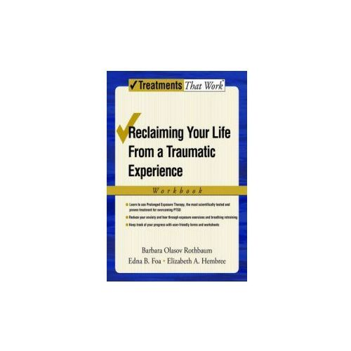Reclaiming Your Life from a Traumatic Experience (9780195308488)
