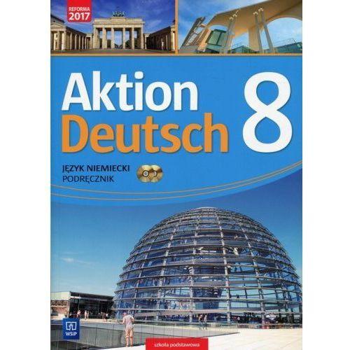 Aktion Deutsch. Klasa 8. Język niemiecki. Podręcznik. Szkoła podstawowa, WSiP