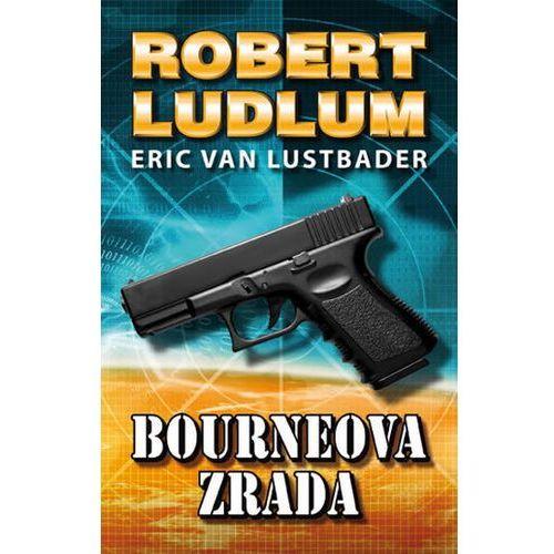 Bourneova zrada - 2. vydání Ludlum Robert, Van Lustbader Eric (9788073038724)
