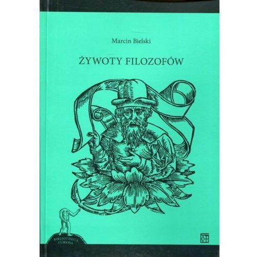 Żywoty filozofów [Bielski Marcin] (9788379771479)