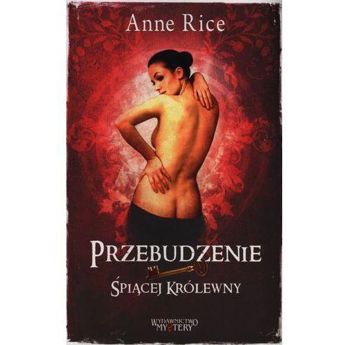 Przebudzenie Śpiącej Królewny - Anne Rice, Anne Rice